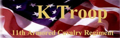 K Troop 11th Armored Cavalry Regiment
